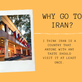 WHY GO TO IRAN